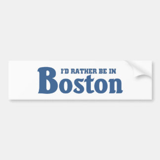 Rather be in Boston Bumper Sticker
