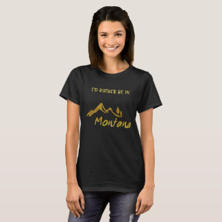 Rather Be In Montana Mountain Tree Gold Foil Shirt