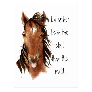 Rather be In the Stall than Mall Horse Humor Postcard