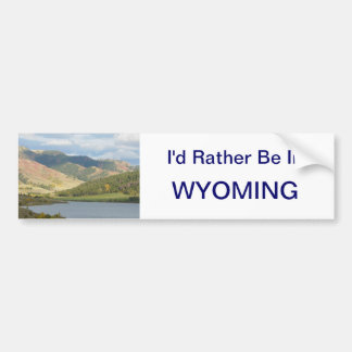 Rather Be in Wyoming Sticker Bumper Sticker