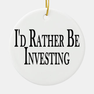 Rather Be Investing Ceramic Ornament