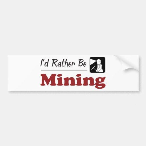 Rather Be Mining Bumper Sticker