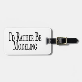 Rather Be Modeling Luggage Tag