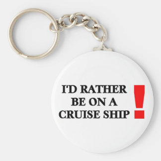 Rather be on a Cruise Ship Key Ring