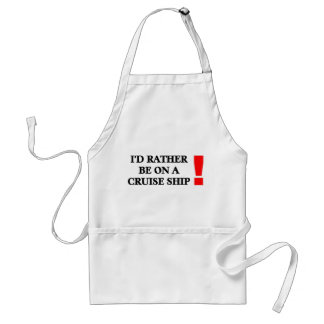 Rather be on a Cruise Ship Standard Apron