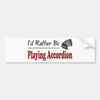 Rather Be Playing Accordion Bumper Sticker
