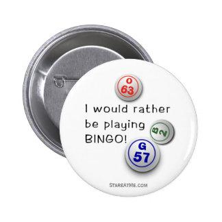 Rather be playing BINGO! 6 Cm Round Badge