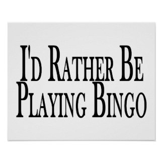 rather Be Playing Bingo Poster