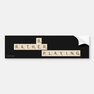 Rather Be Playing Bumper Sticker