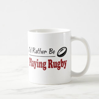 Rather Be Playing Rugby Coffee Mug