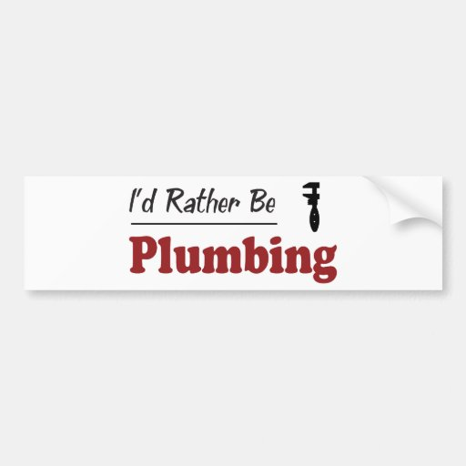 Rather Be Plumbing Bumper Stickers