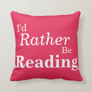Rather Be Reading Pillow