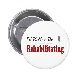 Rather Be Rehabilitating Pinback Buttons