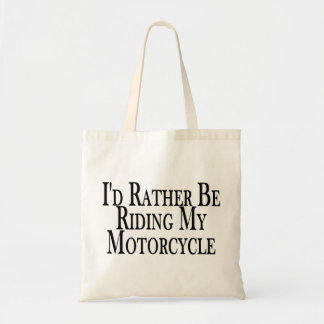 Rather Be Riding My Motorcycle Budget Tote Bag