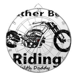 Rather Be Riding w daddy Dartboard