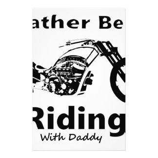 Rather Be Riding w daddy Stationery