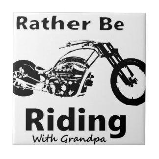Rather Be Riding w grandpa Ceramic Tile