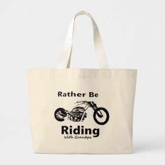 Rather Be Riding w grandpa Large Tote Bag