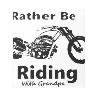 Rather Be Riding w grandpa Notepad