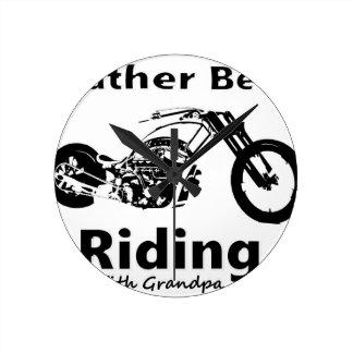 Rather Be Riding w grandpa Round Clock