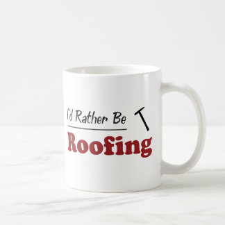Rather Be Roofing Coffee Mug