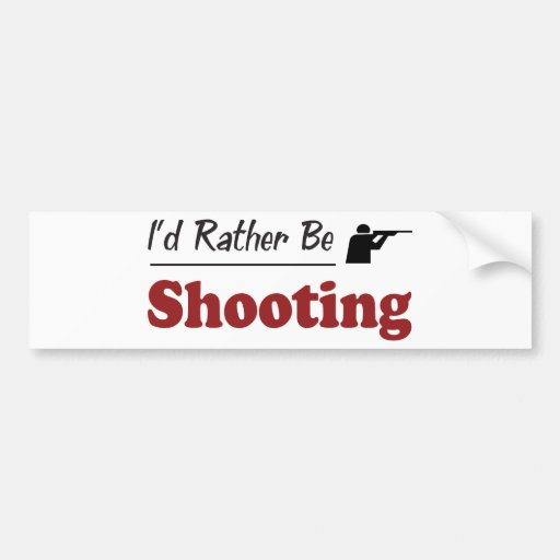 Rather Be Shooting Bumper Sticker