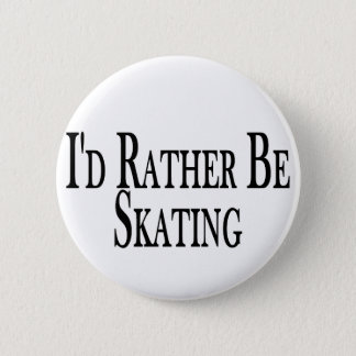 Rather Be Skating 6 Cm Round Badge