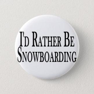 Rather Be Snowboarding 6 Cm Round Badge