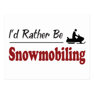 Rather Be Snowmobiling Postcard