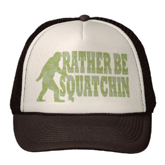 Rather be squatchin, camo cap