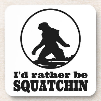 Rather Be Squatchin Beverage Coasters