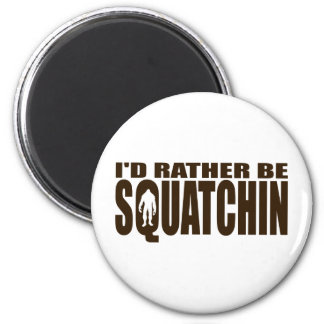 Rather be Squatchin - Finding Bigfoot 6 Cm Round Magnet