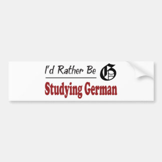 Rather Be Studying German Bumper Sticker