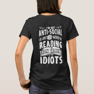 Rather be talking to Idiots T-shirt