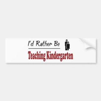 Rather Be Teaching Kindergarten Bumper Sticker