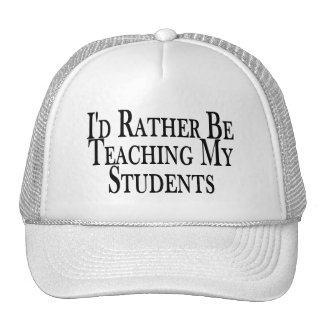 Rather Be Teaching My Students Cap