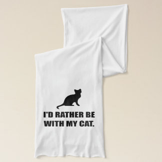Rather Be With My Cat Scarf