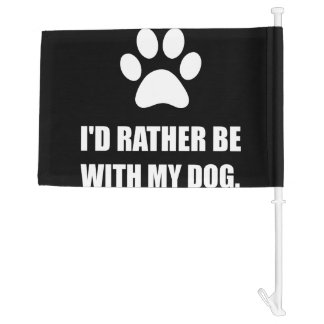 Rather Be With My Dog Car Flag
