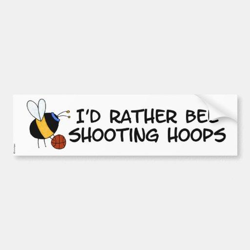 rather bee shooting hoops bumper sticker