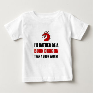 Rather Book Dragon Than Worm Baby T-Shirt