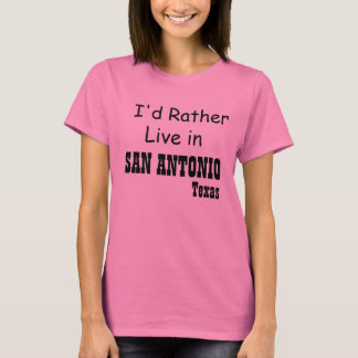 RATHER LIVE IN SAN ANTONIO T-Shirt