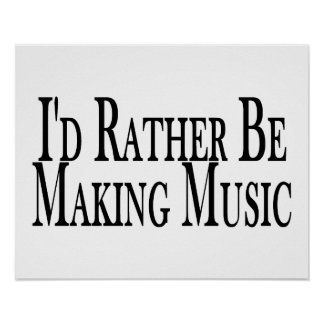 Rather Make Music Poster