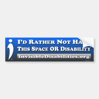 Rather Not Have This Disability - Bumper Sticker