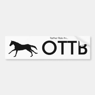 Rather Ride OTTB Bumper Sticker