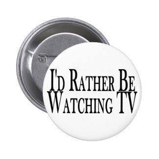Rather Watch TV Pins