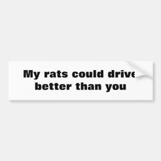 rats drive better than you bumper sticker