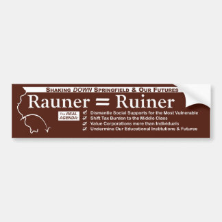 Rauner Equals Ruiner Bumper Sticker