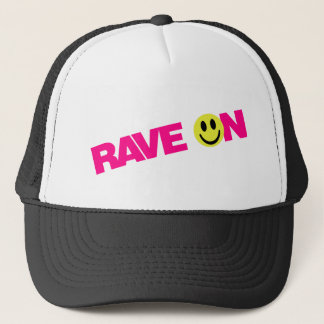 Rave On - Raver Music DJ Clubbing Trucker Hat