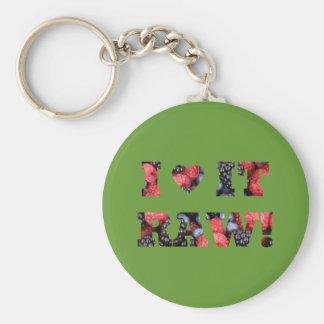"Raw foods "" I LOVE IT RAW!"" Basic Round Button Key Ring"