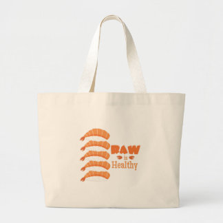 Raw Healthy Large Tote Bag